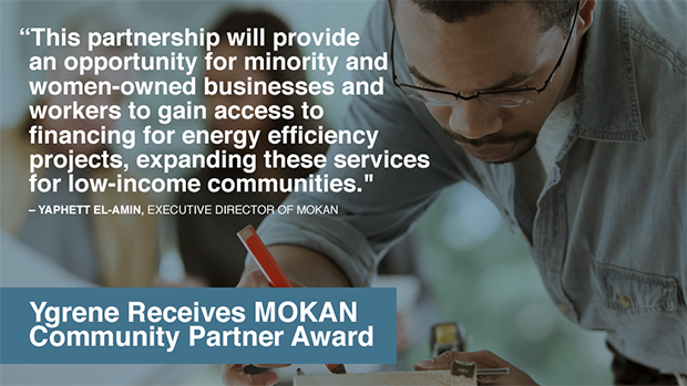 Quote from Yaphett El-Amin, executive director of MOKAN on Ygrene awarded the Community Partner Award on Nov. 17, 2017